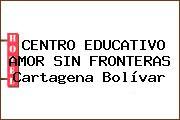 CENTRO EDUCATIVO AMOR SIN FRONTERAS Cartagena Bolívar