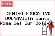 CENTRO EDUCATIVO BUENAVISTA Santa Rosa Del Sur Bolívar