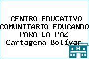CENTRO EDUCATIVO COMUNITARIO EDUCANDO PARA LA PAZ Cartagena Bolívar