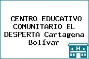 CENTRO EDUCATIVO COMUNITARIO EL DESPERTA Cartagena Bolívar