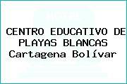 CENTRO EDUCATIVO DE PLAYAS BLANCAS Cartagena Bolívar