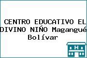 CENTRO EDUCATIVO EL DIVINO NIÑO Magangué Bolívar