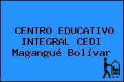 CENTRO EDUCATIVO INTEGRAL CEDI Magangué Bolívar
