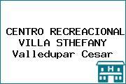 CENTRO RECREACIONAL VILLA STHEFANY Valledupar Cesar