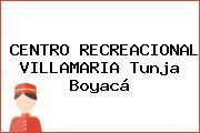 CENTRO RECREACIONAL VILLAMARIA Tunja Boyacá