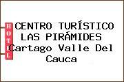 CENTRO TURÍSTICO LAS PIRÁMIDES Cartago Valle Del Cauca