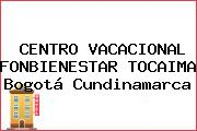 CENTRO VACACIONAL FONBIENESTAR TOCAIMA Bogotá Cundinamarca