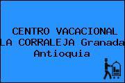 CENTRO VACACIONAL LA CORRALEJA Granada Antioquia