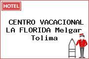 CENTRO VACACIONAL LA FLORIDA Melgar Tolima