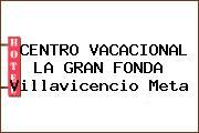 CENTRO VACACIONAL LA GRAN FONDA Villavicencio Meta