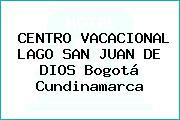 CENTRO VACACIONAL LAGO SAN JUAN DE DIOS Bogotá Cundinamarca