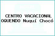 CENTRO VACACIONAL OQUENDO Nuquí Chocó