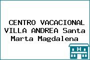 CENTRO VACACIONAL VILLA ANDREA Santa Marta Magdalena