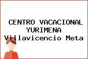 CENTRO VACACIONAL YURIMENA Villavicencio Meta