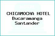 CHICAMOCHA HOTEL Bucaramanga Santander