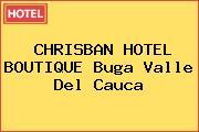 CHRISBAN HOTEL BOUTIQUE Buga Valle Del Cauca