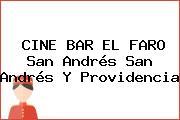 CINE BAR EL FARO San Andrés San Andrés Y Providencia