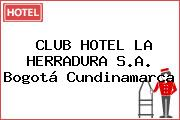 CLUB HOTEL LA HERRADURA S.A. Bogotá Cundinamarca