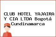CLUB HOTEL YAJAIRA Y CIA LTDA Bogotá Cundinamarca