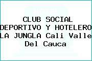 CLUB SOCIAL DEPORTIVO Y HOTELERO LA JUNGLA Cali Valle Del Cauca