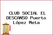 CLUB SOCIAL EL DESCANSO Puerto López Meta
