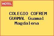 COLEGIO COFREM GUAMAL Guamal Magdalena