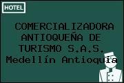 COMERCIALIZADORA ANTIOQUEÑA DE TURISMO S.A.S. Medellín Antioquia