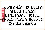 COMPAÑÍA HOTELERA ANDES PLAZA LIMITADA. HOTEL ANDES PLAZA Bogotá Cundinamarca