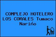 COMPLEJO HOTELERO LOS CORALES Tumaco Nariño