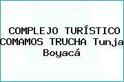 COMPLEJO TURÍSTICO COMAMOS TRUCHA Tunja Boyacá