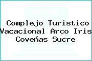 Complejo Turistico Vacacional Arco Iris Coveñas Sucre