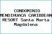 CONDOMINIO MENDIHUACA CARIBBEAN RESORT Santa Marta Magdalena
