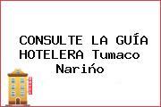 CONSULTE LA GUÍA HOTELERA Tumaco Nariño