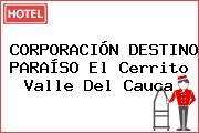 CORPORACIÓN DESTINO PARAÍSO El Cerrito Valle Del Cauca