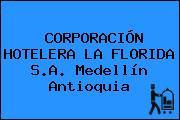 CORPORACIÓN HOTELERA LA FLORIDA S.A. Medellín Antioquia