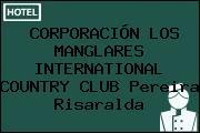 CORPORACIÓN LOS MANGLARES INTERNATIONAL COUNTRY CLUB Pereira Risaralda