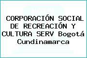 CORPORACIÓN SOCIAL DE RECREACIÓN Y CULTURA SERV Bogotá Cundinamarca