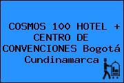 COSMOS 100 HOTEL + CENTRO DE CONVENCIONES Bogotá Cundinamarca