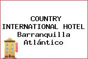 COUNTRY INTERNATIONAL HOTEL Barranquilla Atlántico
