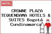 CROWNE PLAZA TEQUENDAMA HOTELS & SUITES Bogotá Cundinamarca