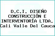 D.C.I. DISEÑO CONSTRUCCIÓN E INTERVENTORÍA LTDA. Cali Valle Del Cauca