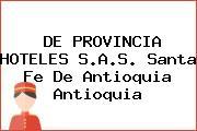 DE PROVINCIA HOTELES S.A.S. Santa Fe De Antioquia Antioquia