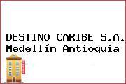 DESTINO CARIBE S.A. Medellín Antioquia