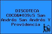 DISCOTECA COCO'S San Andrés San Andrés Y Providencia