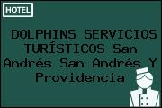 DOLPHINS SERVICIOS TURÍSTICOS San Andrés San Andrés Y Providencia