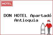 DON HOTEL Apartadó Antioquia