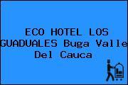 ECO HOTEL LOS GUADUALES Buga Valle Del Cauca