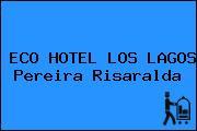 ECO HOTEL LOS LAGOS Pereira Risaralda