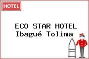 ECO STAR HOTEL Ibagué Tolima