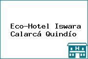 Eco-Hotel Iswara Calarcá Quindío